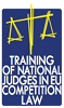 Training of National Judges in EU Competition Law
